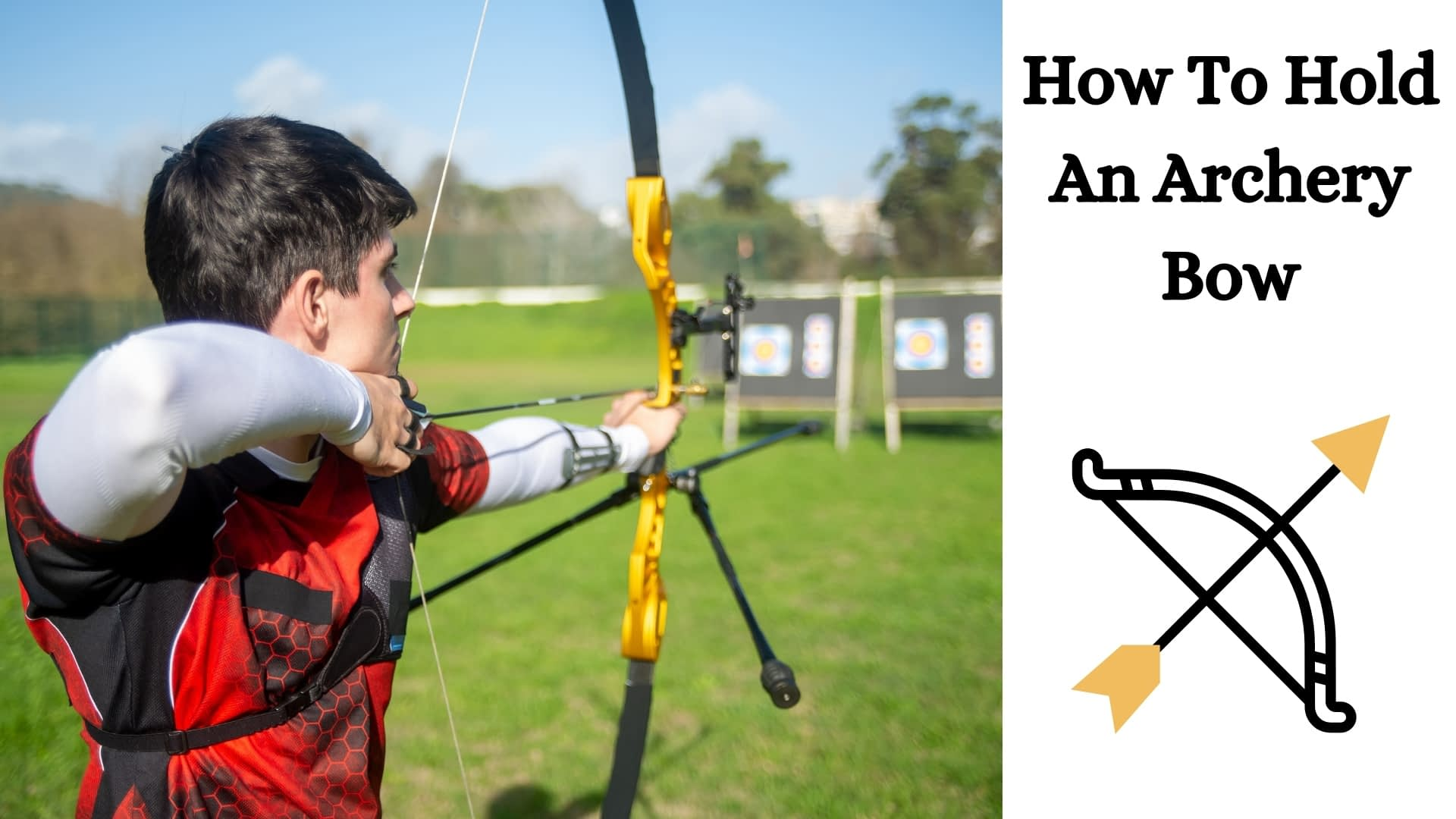 How To Hold An Archery Bow