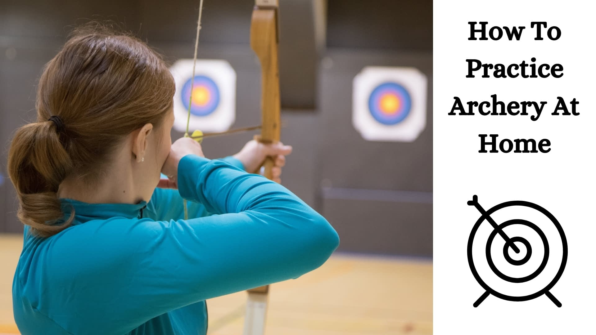 How to Practice Archery at Home