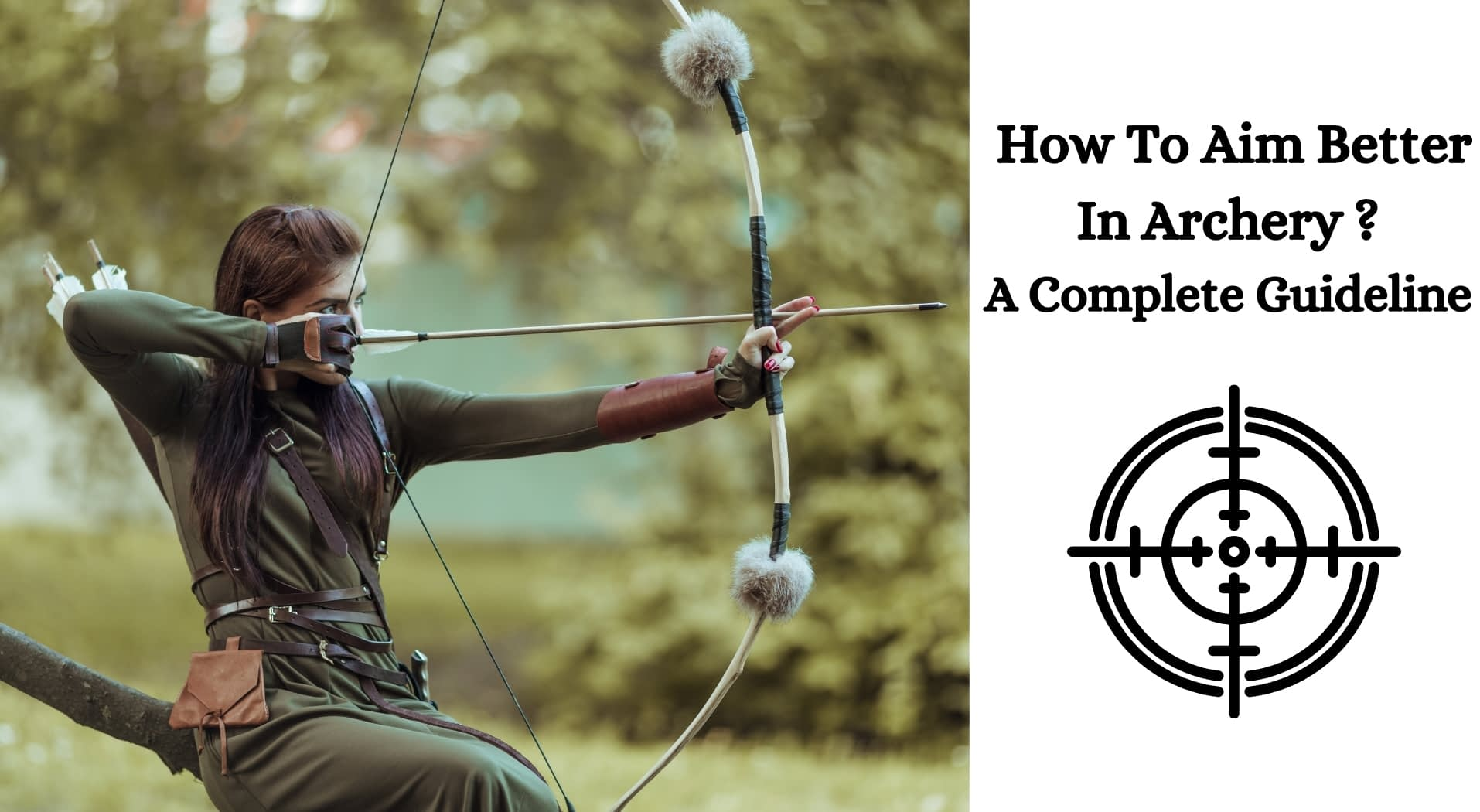 How To Aim Better In Archery? A Complete Guideline